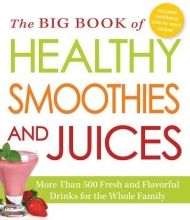 Adams Media The Big Book of Healthy Smoothies and Juices