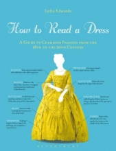 Edwards, Lydia How to Read a Dress