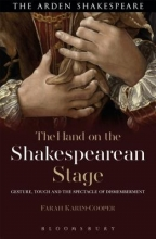 Karim-Cooper, Farah The Hand on the Shakespearean Stage