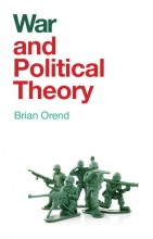 Brian Orend War and Political Theory