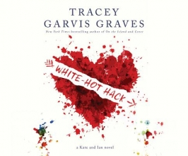 Graves, Tracey Garvis White-Hot Hack