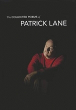 Lane, Patrick The Collected Poems of Patrick Lane