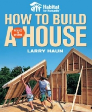 Haun, Larry Habitat for Humanity How to Build a House