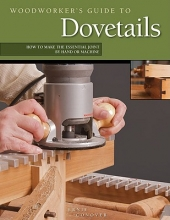 Conover, Ernie Woodworker`s Guide to Dovetails