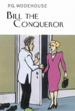 Wodehouse, P. G. Bill the Conqueror