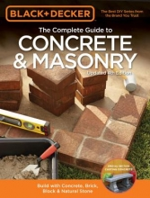 Black & Decker The Complete Guide to Concrete & Masonry