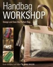 Mazur, Anna Maia Handbag Workshop