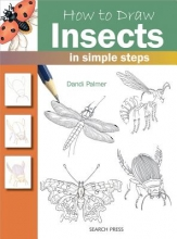 Palmer, Dandi How to Draw: Insects