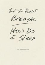 Wenderoth, Joe If I Don`t Breathe How Do I Sleep