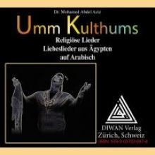 Abdel Aziz, Mohamed Umm Kulthums religiöse Lieder, Deutsch/Arabisch/phonetisch. Audio-CD zum Buch