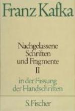 Kafka, Franz Nachgelassene Schriften und Fragmente II