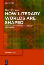 Pettersson, Bo How Literary Worlds Are Shaped