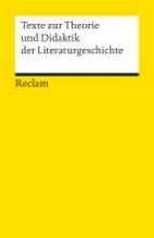 Texte zur Theorie und Didaktik der Literaturgeschichte