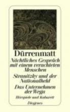 Dürrenmatt, Friedrich Nächtliches Gespräch mit einem verachteten Menschen Stranitzky und der Nationalheld Das Unternehmen der Wega