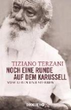Terzani, Tiziano Noch eine Runde auf dem Karussell