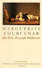 Yourcenar, Marguerite Die Zeit, die gro?e Bildnerin