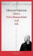 Glavinic, Thomas Meine Schreibmaschine und ich