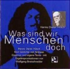 Hüsch, Hanns Dieter Was sind wir Menschen doch. CD