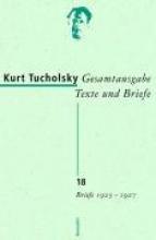 Tucholsky, Kurt Gesamtausgabe 18. Briefe 1925-1927