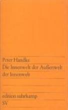 Handke, Peter Die Innenwelt der Außenwelt der Innenwelt