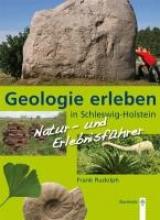 Rudolph, Frank Geologie erleben in Schleswig-Holstein