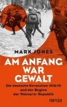 Jones, Mark,   Siber, Karl Heinz Am Anfang war Gewalt