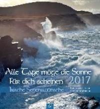Alle Tage m�ge die Sonne f�r dich scheinen - Irische Segensw�nsche 2017