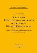 Vojvoda, Gabriela Raum und Identitätskonstruktion im Erzählen Dzevad Karahasans