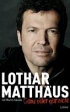 Matthäus, Lothar Ganz oder gar nicht