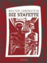 Lobenstein, Walter Die Stafette