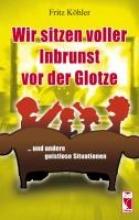 Köhler, Fritz Wir sitzen voller Inbrunst vor der Glotze