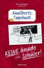 Naatz, Oliver Knallberts Tagebuch 01. Keine Gnade für Schüler