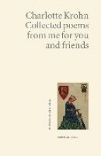 Krohn, Charlotte Collected poems from me for you and friends