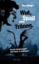 Hünger, Tino Wut, Spa und Trnen.