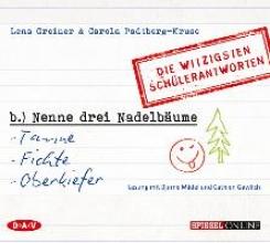 Greiner, Lena »Nenne drei Nadelbäume: Tanne, Fichte, Oberkiefer«