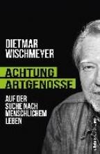 Wischmeyer, Dietmar Achtung, Artgenosse!