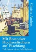 Anders, Christa Mit Rostocker Hochseefischern auf Fischfang