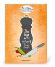 Der kleine Küchenfreund: Du bist echt scharf