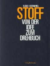 Herrmann, Ulrich Stoff - Von der Idee zum Drehbuch