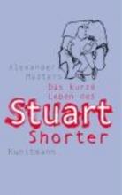 Masters, Alexander Das kurze Leben des Stuart Shorter