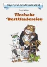 Kessner, Franz Tierische Wortklaubereien