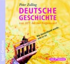 Zolling, Peter Deutsche Geschichte. Von 1871 bis zur Gegenwart. 10 CDs