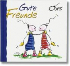 Hörtenhuber, Kurt Oups Minibuch, Gute Freunde