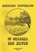 Zipperling, Gerhard Im Wechsel der Zeiten