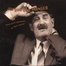 Manger, Jürgen Ihr Lieben .... CD