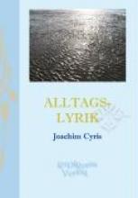 Cyris, Joachim Alltagslyrik