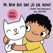 Laura Van Bouchout , Hey baby ik ben blij dat jij er bent