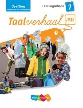 Hetty van den Berg, Tamara van den Berg, Jannie van Driel-Copper, Irene  Engelbertink Taalverhaal.nu 7 Spelling Leerlingenboek