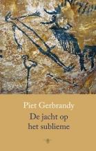 Piet  Gerbrandy De jacht op het sublieme
