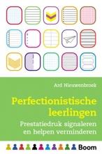Ard  Nieuwenbroek Perfectionistische leerlingen